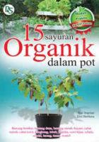 15 Sayuran Organik Dalam Pot