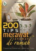 200 Tips Merawat Tanaman Di Rumah
