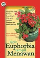 Agar Euphorbia Tampil Menawan