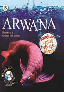 Arwana, Panduan Untuk Hobi dan Bisnis +VCD