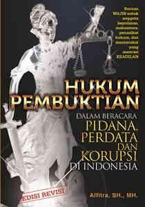 Hukum Pembuktian dalam Beracara Pidana, Perdata, dan Korupsi di Indonesia