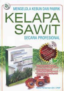 Mengelola Kebun dan Pabrik Kelapa Sawit Secara Profesional +CD