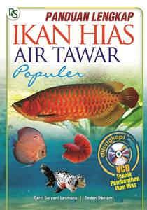 Panduan Lengkap Ikan Hias Air Tawar Populer + CD