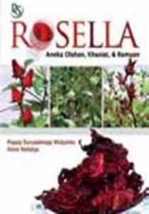 Rosella, Aneka Olahan, Khasiat & Ramuan