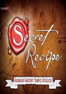 Secret Recipe Hidangan Favorit Tempo Doeloe