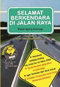 Selamat Berkendara di Jalan Raya + CD