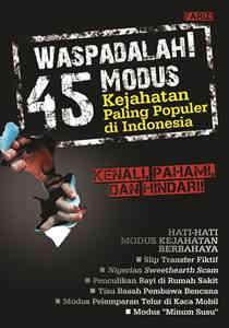 Waspadalah! 45 Modus Kejahatan Paling Populer di Indonesia