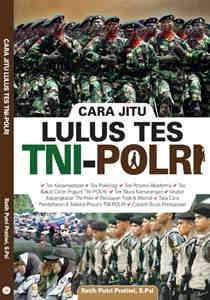 Cara Jitu Lulus Tes TNI-POLRI