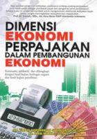 Dimensi Ekonomi Perpajakan Dalam Pembangunan Ekonomi