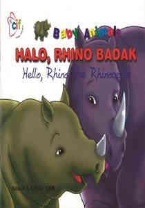 Halo, Rhino Badak (Hello, Rhino The Rhinoceros) – Dwi Bahasa