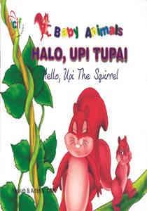 Halo, Upi Tupai (Hello Upi The Squirred) – Dwi Bahasa