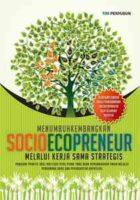 Menumbuhkembangkan Socioecopreneur