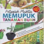 Buku Petunjuk Praktis memupuk tanaman Buah