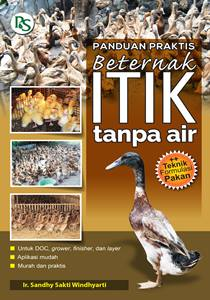 PANDUAN PRAKTIS BETERNAK ITIK TANPA AIR