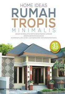 7 – HOME IDEAS RUMAH TROPIS MINIMALIS