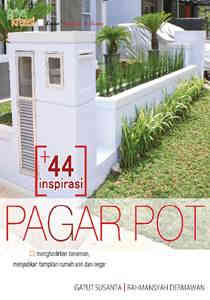 Buku 40 Inspirasi Pagar Pot - Griya Kreasi