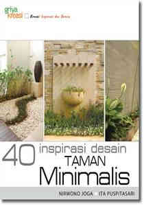 Buku 40 Inspirasi Taman Desain Minimalis - Griya Kreasi