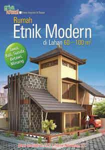 Buku Rumah Etnik Modern Di Lahan 60 100 M2 Griya Kreasi