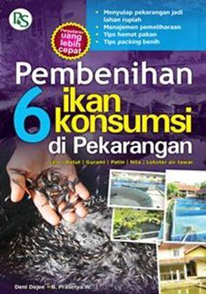 Buku pembenihan 6 ikan konsumsi di pekarangan