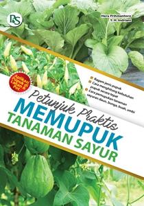 Buku Petunjuk Praktis memupuk tanaman Sayur