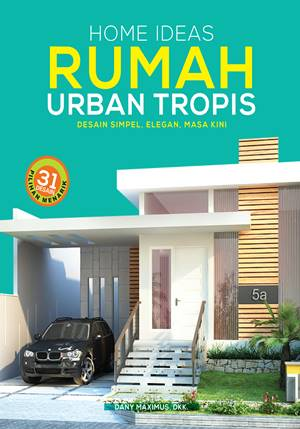 home ideas rumah urban tropis - toko buku penebar swadaya